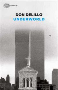 Copertina del libro Underworld di Don DeLillo