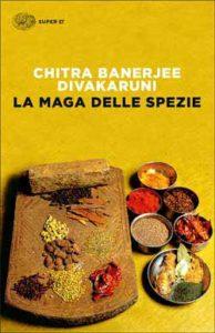 Copertina del libro La Maga delle spezie di Chitra Banerjee Divakaruni