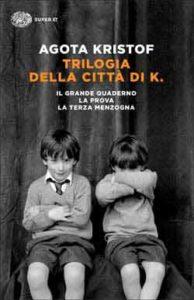 Copertina del libro Trilogia della città di K. di Agota Kristof