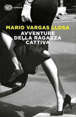 Copertina del libro Avventure della ragazza cattiva di Mario Vargas Llosa