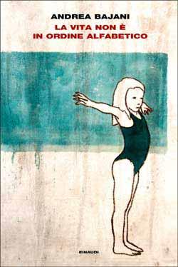 Copertina del libro La vita non è in ordine alfabetico di Andrea Bajani
