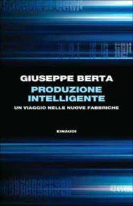 Copertina del libro Produzione intelligente di Giuseppe Berta