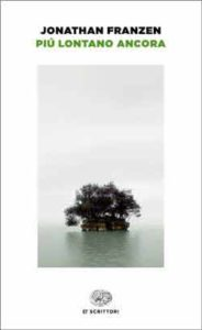 Copertina del libro Più lontano ancora di Jonathan Franzen