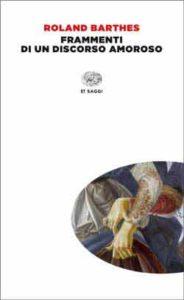 Copertina del libro Frammenti di un discorso amoroso di Roland Barthes