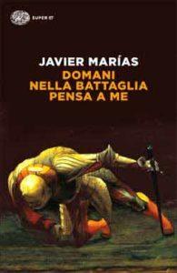 Copertina del libro Domani nella battaglia pensa a me di Javier Marías