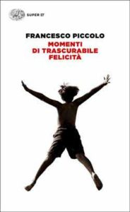 Copertina del libro Momenti di trascurabile felicità di Francesco Piccolo