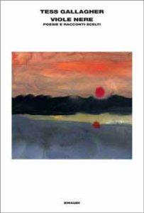 Copertina del libro Viole nere di Tess Gallagher