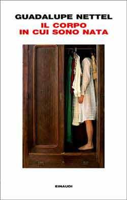 Copertina del libro Il corpo in cui sono nata di Guadalupe Nettel