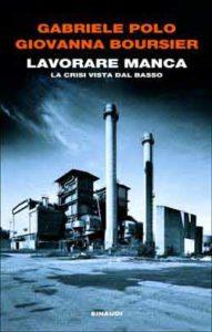 Copertina del libro Lavorare manca di Gabriele Polo, Giovanna Boursier