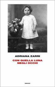 Copertina del libro Con quella luna negli occhi di Adriana Zarri