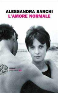 Copertina del libro L'amore normale di Alessandra Sarchi