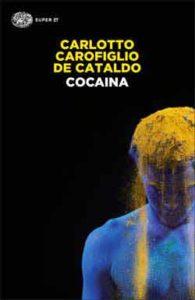 Copertina del libro Cocaina di Massimo Carlotto, Gianrico Carofiglio, Giancarlo De Cataldo
