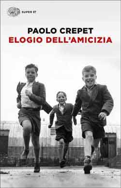 Copertina del libro Elogio dell'amicizia di Paolo Crepet