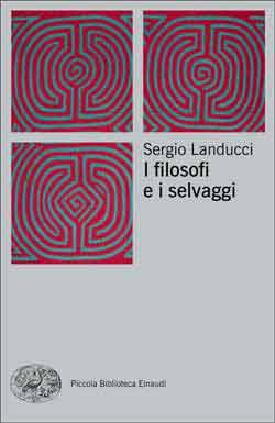 Copertina del libro I filosofi e i selvaggi di Sergio Landucci
