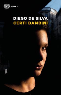 Copertina del libro Certi bambini di Diego De Silva