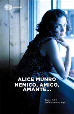 Copertina del libro Nemico, amico, amante… di Alice Munro