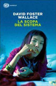 Copertina del libro La scopa del sistema di David Foster Wallace