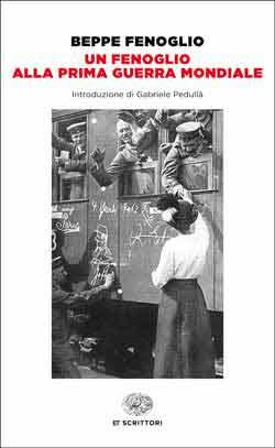 Copertina del libro Un Fenoglio alla prima guerra mondiale di Beppe Fenoglio
