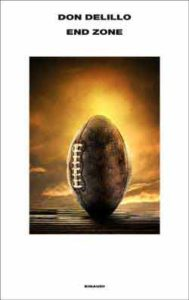Copertina del libro End zone di Don DeLillo
