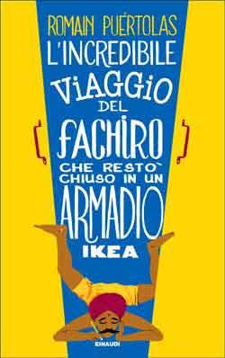 Copertina del libro L'incredibile viaggio del fachiro che restò chiuso in un armadio Ikea di Romain Puértolas
