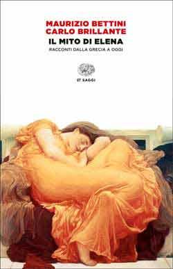Copertina del libro Il mito di Elena di Maurizio Bettini, Carlo Brillante