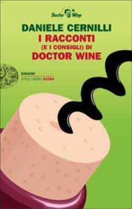 Copertina del libro I racconti (e i consigli) di Doctor Wine di Daniele Cernilli
