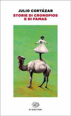 Copertina del libro Storie di cronopios e di famas di Julio Cortázar
