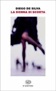 Copertina del libro La donna di scorta di Diego De Silva