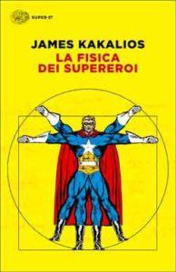 Copertina del libro La fisica dei supereroi di James Kakalios