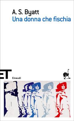 Copertina del libro Una donna che fischia di A. S. Byatt