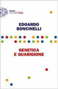 Copertina del libro Genetica e guarigione di Edoardo Boncinelli