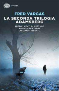 Copertina del libro La seconda trilogia Adamsberg di Fred Vargas