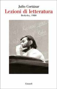 Copertina del libro Lezioni di letteratura di Julio Cortázar
