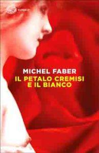 Copertina del libro Il petalo cremisi e il bianco di Michel Faber