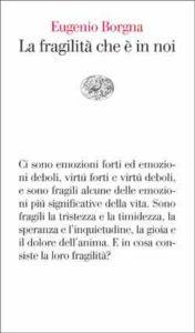 Copertina del libro La fragilità che è in noi di Eugenio Borgna