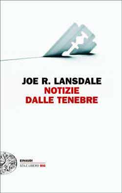 Copertina del libro Notizie dalle tenebre di Joe R. Lansdale