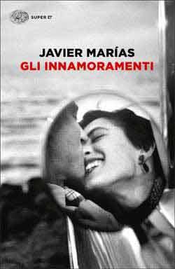 Copertina del libro Gli innamoramenti di Javier Marías