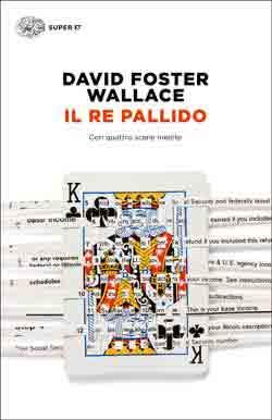 Copertina del libro Il re pallido di David Foster Wallace
