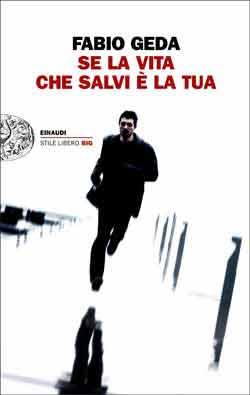 Copertina del libro Se la vita che salvi è la tua di Fabio Geda