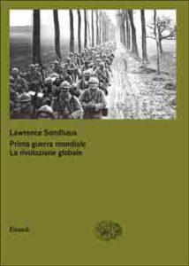 Copertina del libro Prima guerra mondiale. La rivoluzione globale di Lawrence Sondhaus