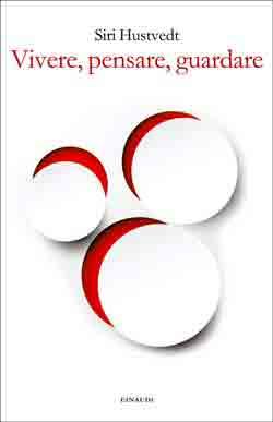 Copertina del libro Vivere, pensare, guardare di Siri Hustvedt