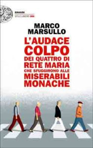 Copertina del libro L'audace colpo dei quattro di Rete Maria che sfuggirono alle Miserabili Monache di Marco Marsullo
