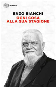 Copertina del libro Ogni cosa alla sua stagione di Enzo Bianchi