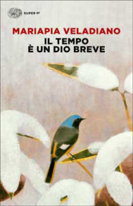 Copertina del libro Il tempo è un dio breve di Mariapia Veladiano