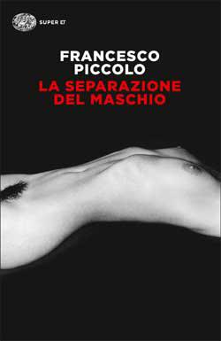 Copertina del libro La separazione del maschio di Francesco Piccolo