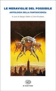 Copertina del libro Le meraviglie del possibile. Antologia della fantascienza di VV.
