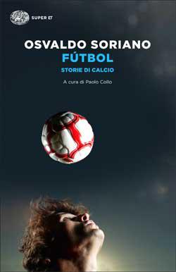Copertina del libro Fútbol di Osvaldo Soriano