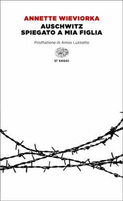 Copertina del libro Auschwitz spiegato a mia figlia di Annette Wieviorka