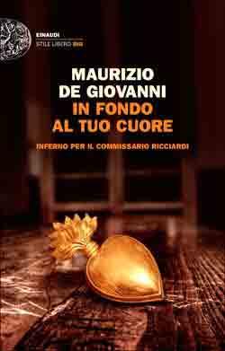 Copertina del libro In fondo al tuo cuore di Maurizio de Giovanni