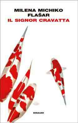 Copertina del libro Il signor Cravatta di Milena Michiko Flasar